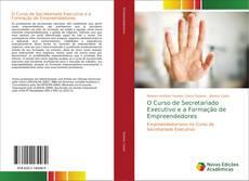 Bookcover of O Curso de Secretariado Executivo e a Formação de Empreendedores