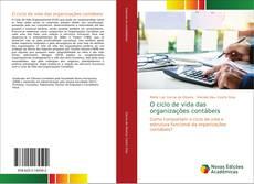 Bookcover of O ciclo de vida das organizações contábeis