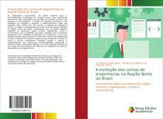 Обложка A evolução dos cursos de engenharias na Região Norte do Brasil
