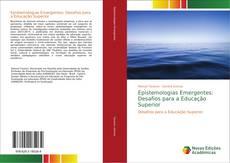 Bookcover of Epistemologias Emergentes: Desafios para a Educação Superior