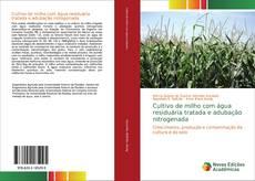 Buchcover von Cultivo de milho com água residuária tratada e adubação nitrogenada