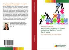 Capa do livro de A Avaliação da Aprendizagem no Regime da Progressão Continuada