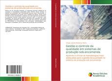 Portada del libro de Gestão e controle da qualidade em sistemas de produção sob-encomenda