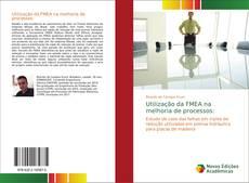 Bookcover of Utilização da FMEA na melhoria de processos: