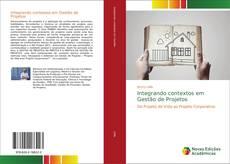 Capa do livro de Integrando contextos em Gestão de Projetos