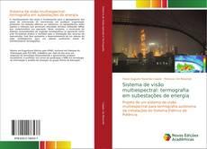 Sistema de visão multiespectral: termografia em subestações de energia kitap kapağı