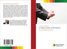 Borítókép a  A Vida Cristã no Ministério - hoz