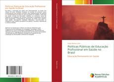Bookcover of Políticas Públicas de Educação Profissional em Saúde no Brasil