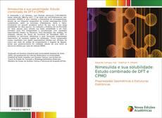 Bookcover of Nimesulida e sua solubilidade: Estudo combinado de DFT e CPMD