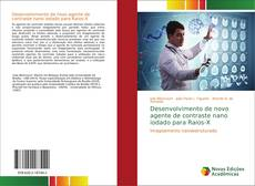 Portada del libro de Desenvolvimento de novo agente de contraste nano iodado para Raios-X