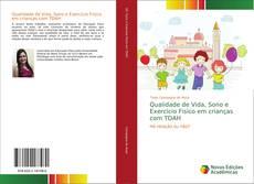 Bookcover of Qualidade de Vida, Sono e Exercício Fisico em crianças com TDAH