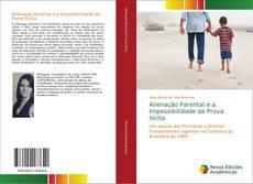 Bookcover of Alienação Parental e a Impossibilidade da Prova Ilícita