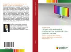 Обложка Os gays nas telenovelas brasileiras: um estudo de caso de Fina Estampa