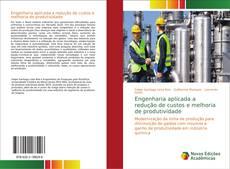 Bookcover of Engenharia aplicada a redução de custos e melhoria de produtividade