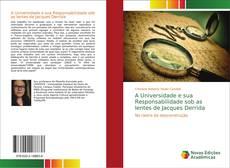 Bookcover of A Universidade e sua Responsabilidade sob as lentes de Jacques Derrida