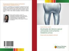 Bookcover of Avaliação de desvio apical utilizando instrumento rotatório único