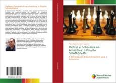 Bookcover of Defesa e Soberania na Amazônia: o Projeto SIPAM/SIVAM
