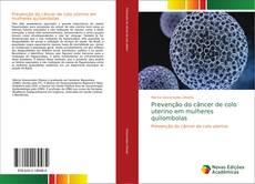 Portada del libro de Prevenção do câncer de colo uterino em mulheres quilombolas