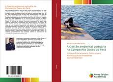 A Gestão ambiental portuária na Companhia Docas do Pará的封面