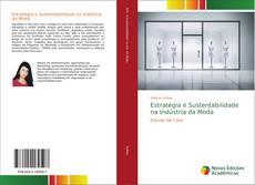 Bookcover of Estratégia e Sustentabilidade na Indústria da Moda