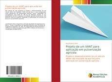 Portada del libro de Projeto de um VANT para aplicação em pulverização agrícola