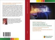 Ultra-urbanização e contemporaneidade: A reinvenção da práxis espacial的封面