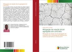 Capa do livro de Mitigação da reação álcali-agregado em concreto