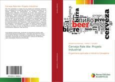 Cerveja Pale Ale: Projeto Industrial的封面