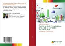 Capa do livro de Síntese orgânica de pirazóis e avaliação da atividade antibacteriana