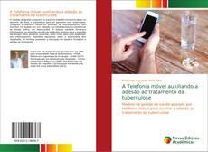 Couverture de A Telefonia móvel auxiliando a adesão ao tratamento da tuberculose