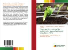 Promovendo a educação ambiental e sustentabilidade através da horta kitap kapağı