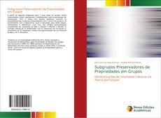 Copertina di Subgrupos Preservadores de Propriedades em Grupos
