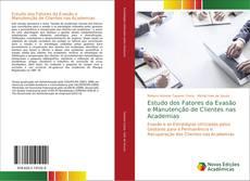 Bookcover of Estudo dos Fatores da Evasão e Manutenção de Clientes nas Academias
