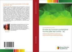 Capa do livro de O mito do turismo sustentável na Ilha João da Cunha - SC