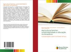 Capa do livro de Agricultura familiar, sustentabilidade e educação na Amazônia