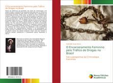 Borítókép a  O Encarceramento Feminino pelo Tráfico de Drogas no Brasil - hoz