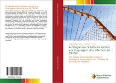 A relação entre fatores sociais e a linguagem dos internos do CENSE的封面
