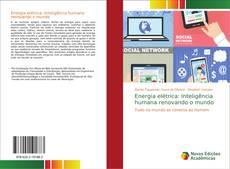 Bookcover of Energia elétrica: Inteligência humana renovando o mundo