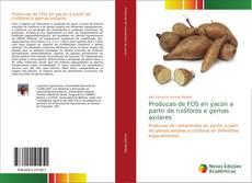 Bookcover of Producao de FOS en yacon a partir de rizóforos e gemas axilares
