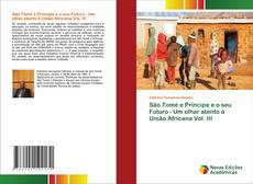 Capa do livro de São Tomé e Príncipe e o seu Futuro - Um olhar atento à União Africana Vol. III