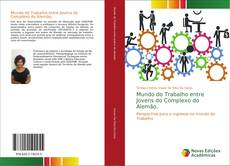 Обложка Mundo do Trabalho entre Jovens do Complexo do Alemão.