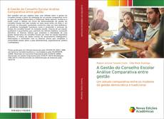 Copertina di A Gestão do Conselho Escolar Análise Comparativa entre gestão