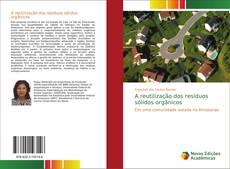 Bookcover of A reutilização dos resíduos sólidos orgânicos