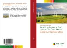 Bookcover of Dynamic Influences of Wind Power on The Power System