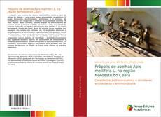 Bookcover of Própolis de abelhas Apis mellifera L. na região Noroeste do Ceará