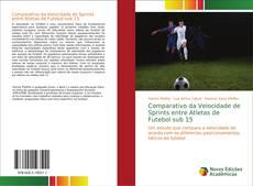 Portada del libro de Comparativo da Velocidade de Sprints entre Atletas de Futebol sub 15