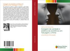 Bookcover of Coragem da verdade e estética da existência em Tatuagem, o filme