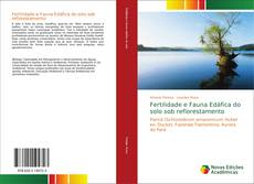 Обложка Fertilidade e Fauna Edáfica do solo sob reflorestamento