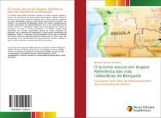 Bookcover of O turismo escuro em Angola: Referência das vias rodoviárias de Benguela