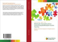 Couverture de Mediação Socioeducativa Comunicação/Relação Escola-Família